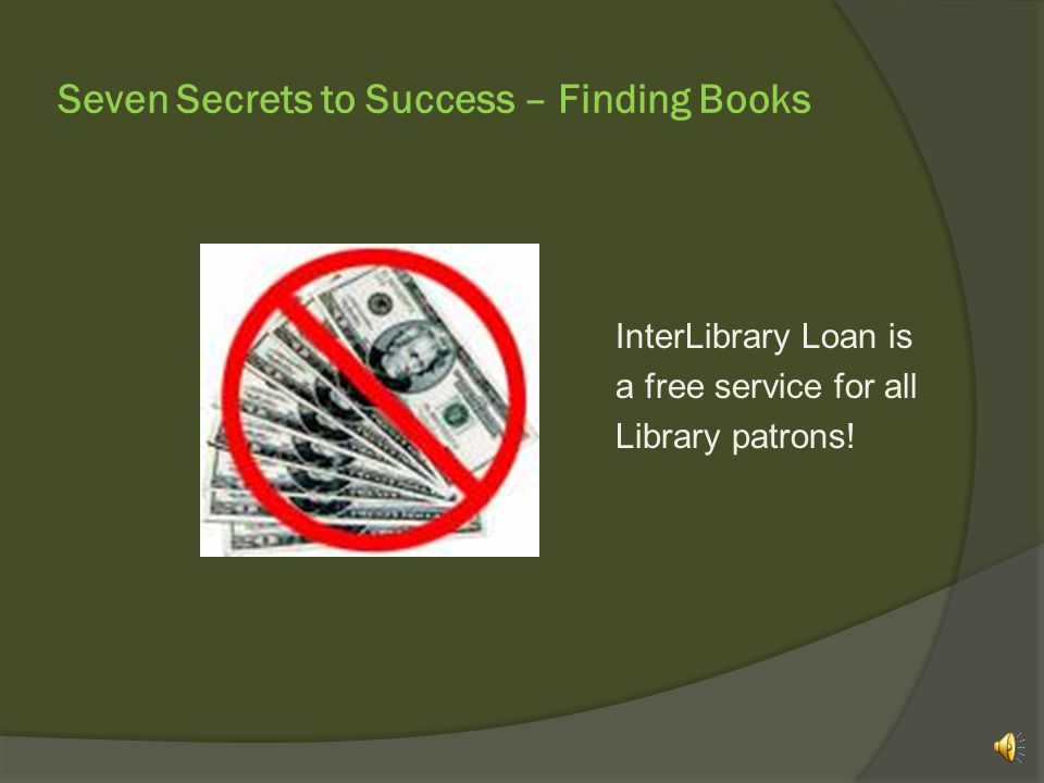 Seven Secrets to Success – Finding Books Just return the book to us by the due date on the slip and we will take care of shipping it back!