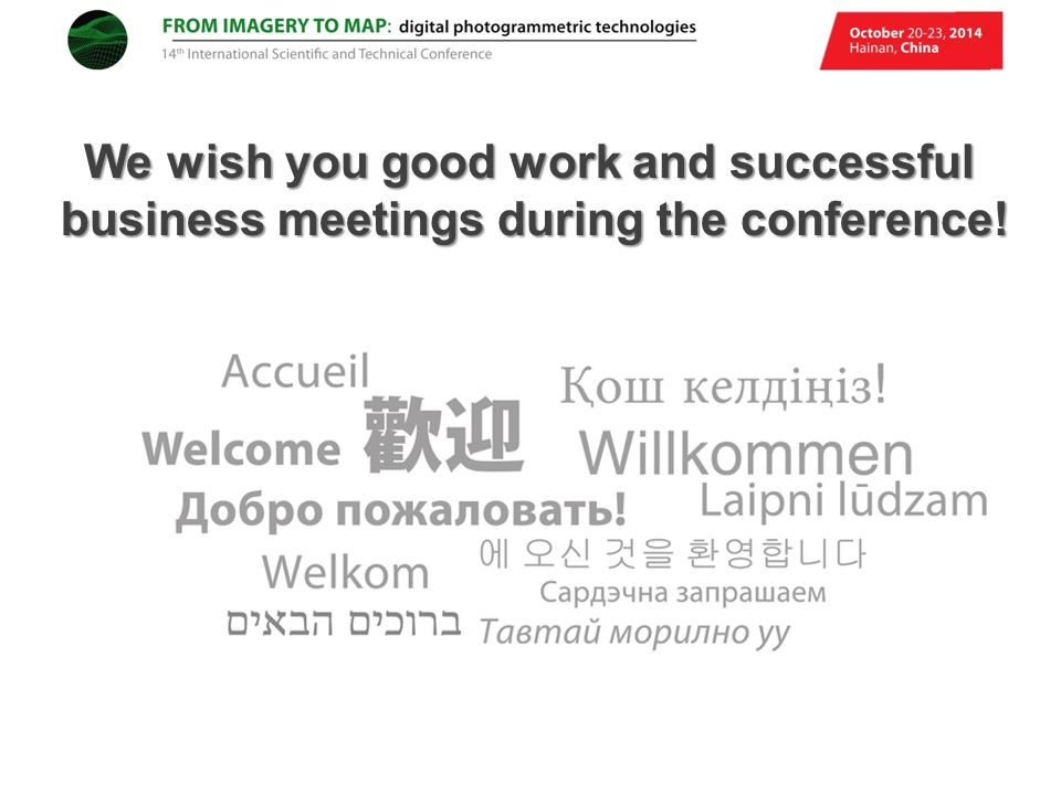We wish you good work and successful business meetings during the conference!