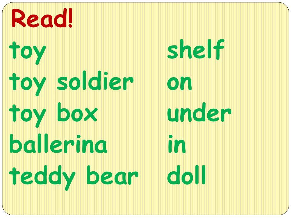 toy toy soldier toy box ballerina teddy bear Read! shelf on under in doll