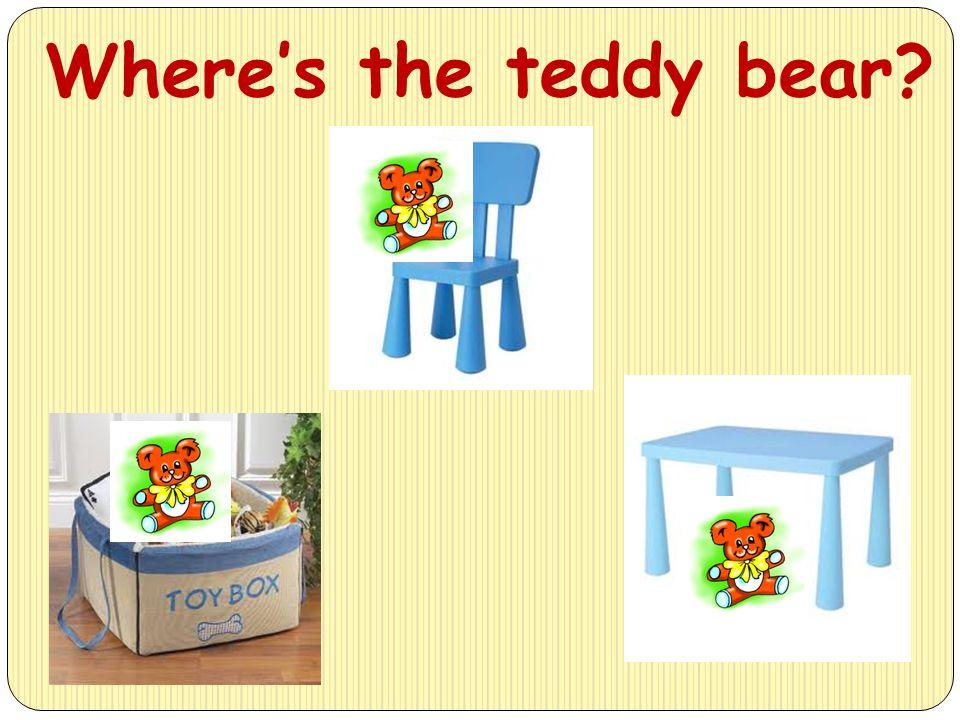 Where's the teddy bear?