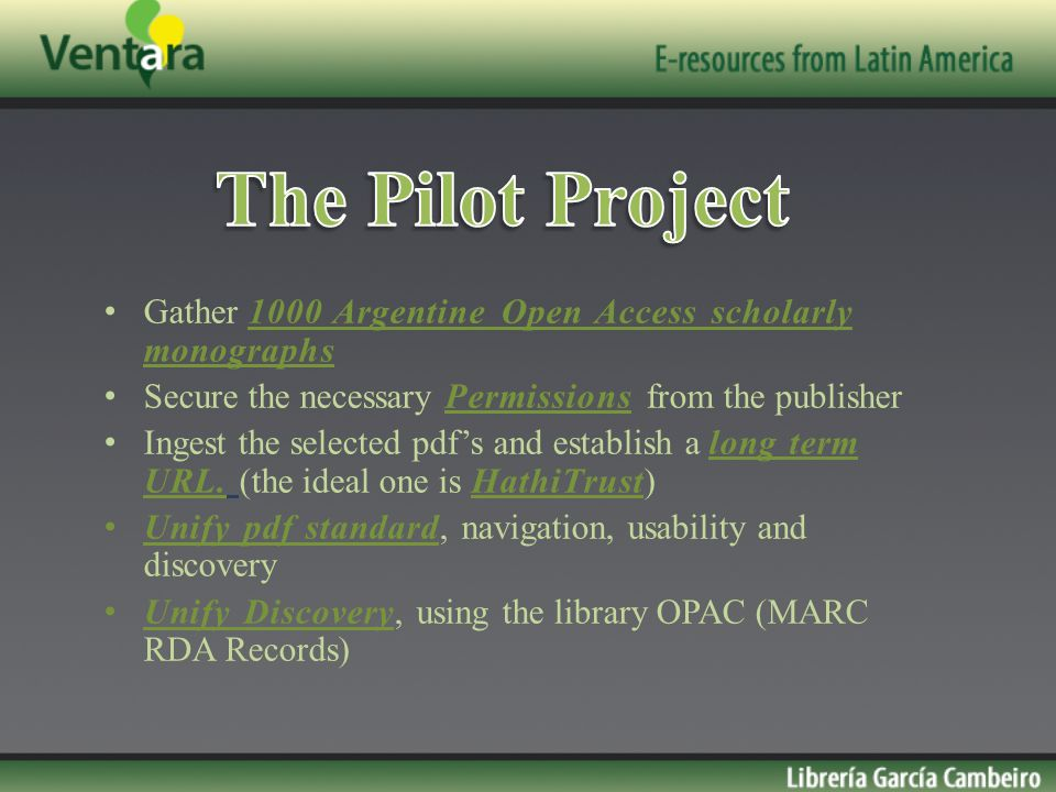 Gather 1000 Argentine Open Access scholarly monographs Secure the necessary Permissions from the publisher Ingest the selected pdf's and establish a l