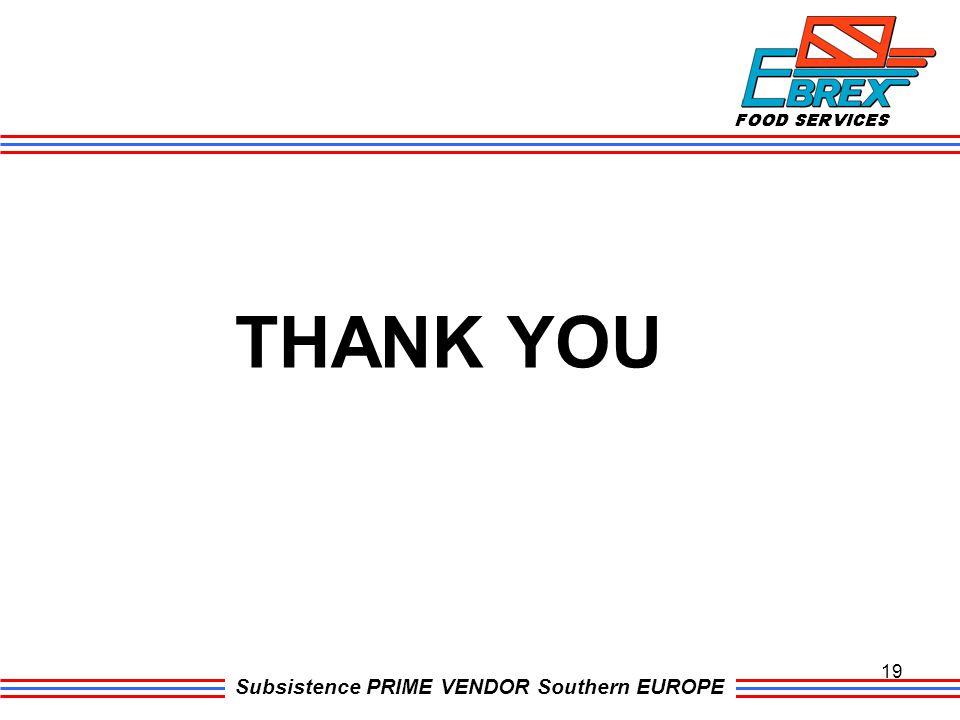 Subsistence PRIME VENDOR Southern EUROPE 19 THANK YOU