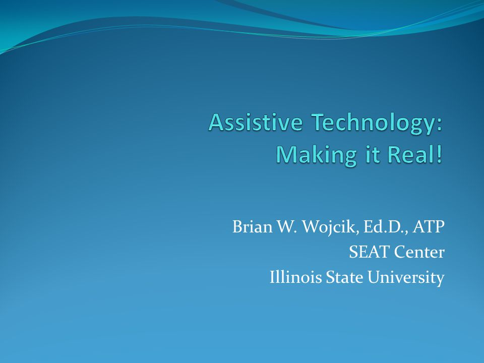 Brian W. Wojcik, Ed.D., ATP SEAT Center Illinois State University