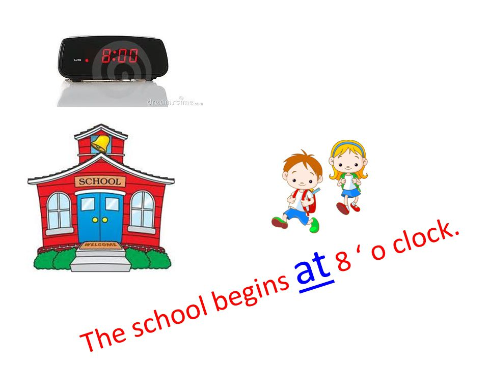 The school begins at 8 ' o clock.