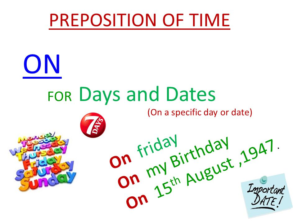 ON FOR Days and Dates On friday On my Birthday On 15 th August,1947.