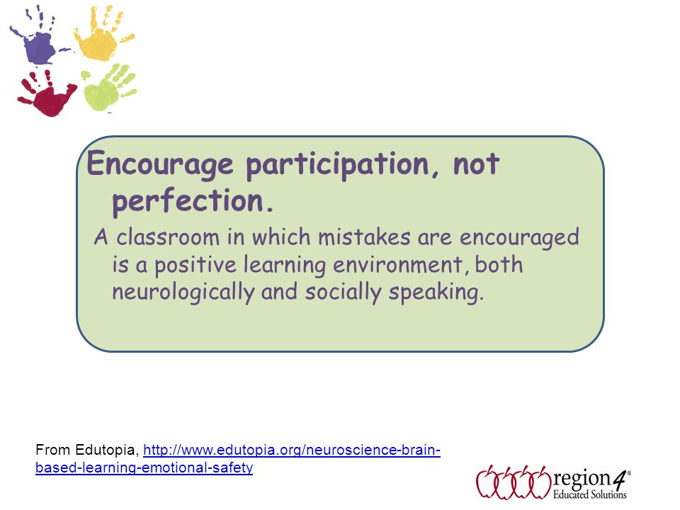 Encourage participation, not perfection.