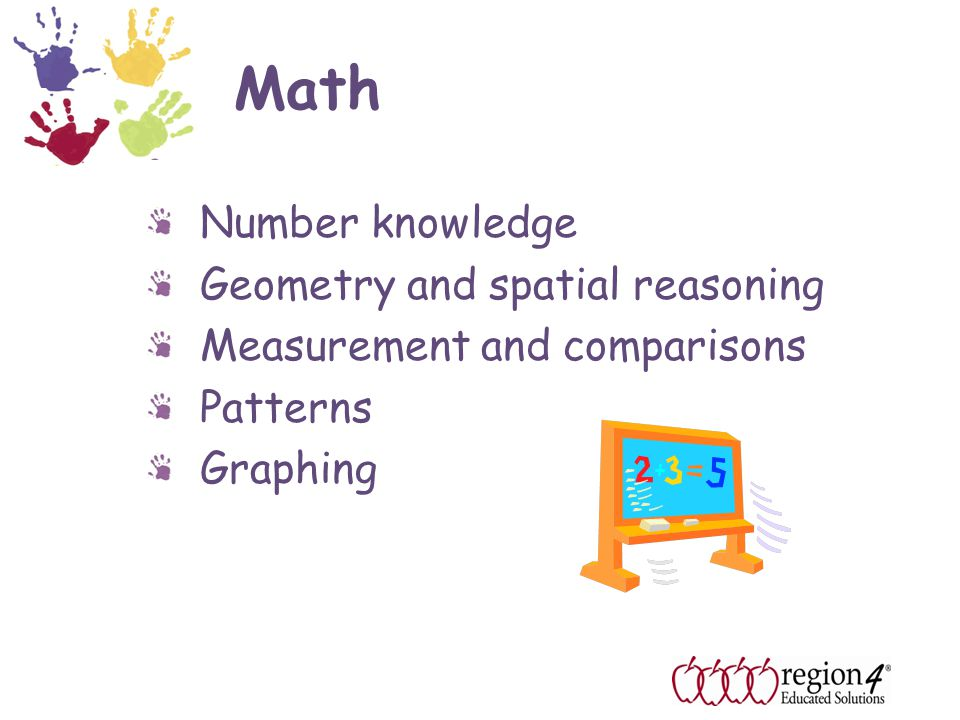 Math Number knowledge Geometry and spatial reasoning Measurement and comparisons Patterns Graphing