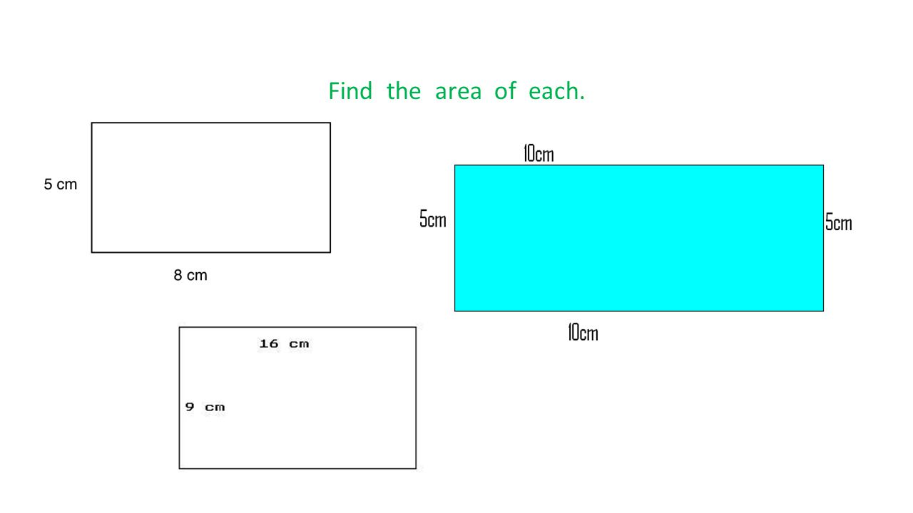 Find the area of each.