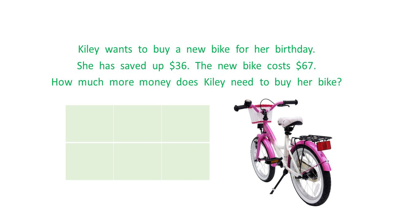 Kiley wants to buy a new bike for her birthday. She has saved up $36. The new bike costs $67. How much more money does Kiley need to buy her bike?