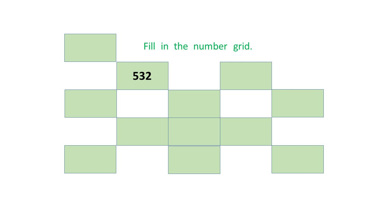 Fill in the number grid. 532