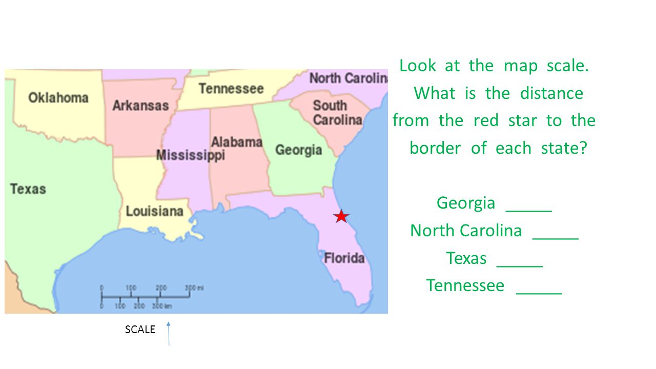 Look at the map scale. What is the distance from the red star to the border of each state? Georgia _____ North Carolina _____ Texas _____ Tennessee __