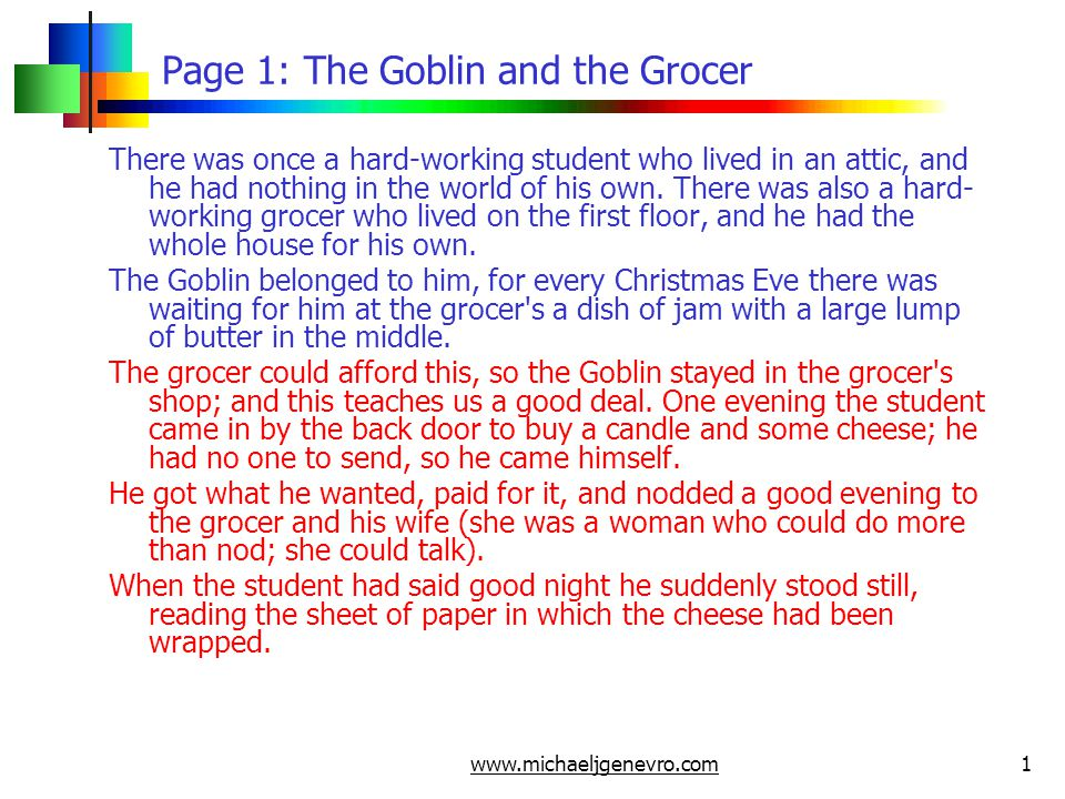 www.michaeljgenevro.com1 Page 1: The Goblin and the Grocer There was once a hard-working student who lived in an attic, and he had nothing in the world of his own.