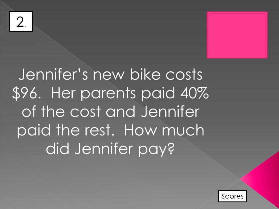 2.2. Scores Jennifer's new bike costs $96.