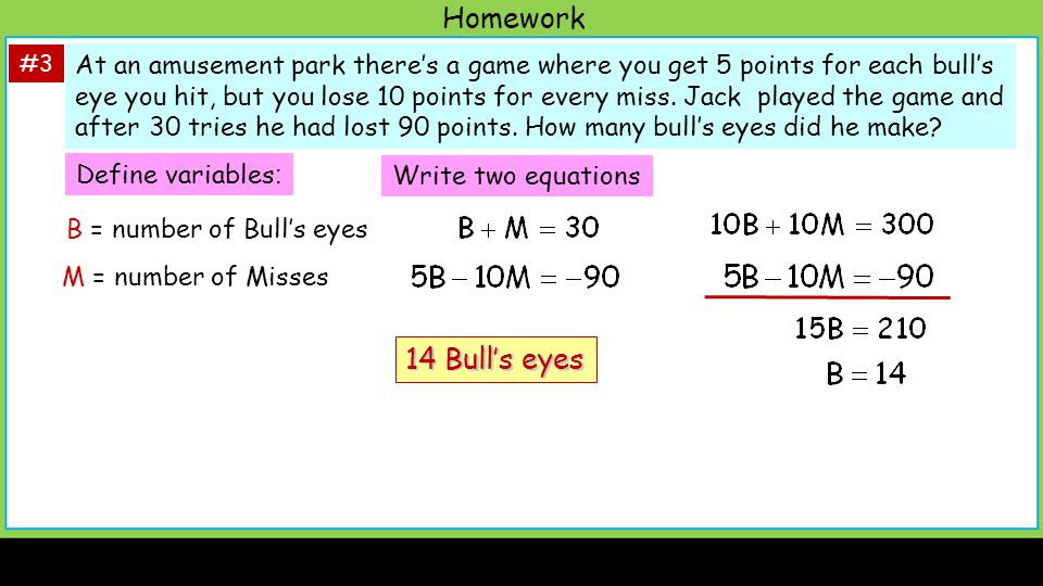 Homework At an amusement park there's a game where you get 5 points for each bull's eye you hit, but you lose 10 points for every miss.