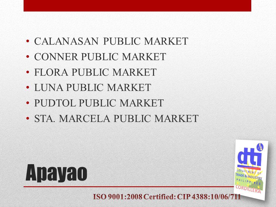 Apayao CALANASAN PUBLIC MARKET CONNER PUBLIC MARKET FLORA PUBLIC MARKET LUNA PUBLIC MARKET PUDTOL PUBLIC MARKET STA.