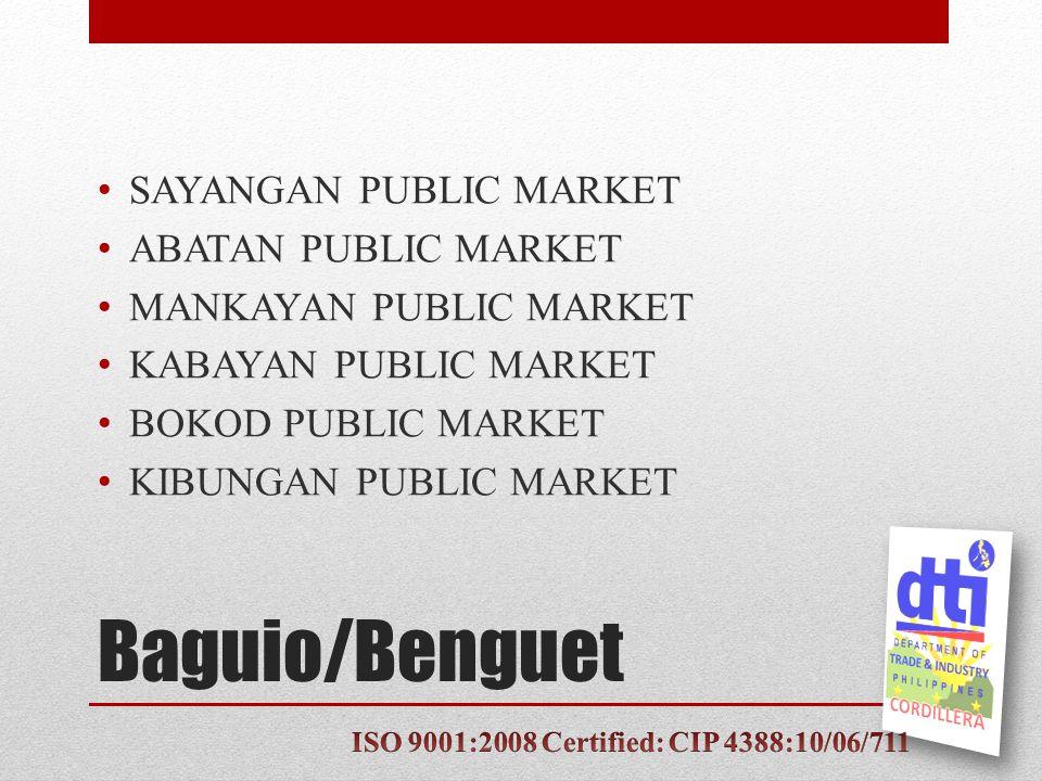Baguio/Benguet SAYANGAN PUBLIC MARKET ABATAN PUBLIC MARKET MANKAYAN PUBLIC MARKET KABAYAN PUBLIC MARKET BOKOD PUBLIC MARKET KIBUNGAN PUBLIC MARKET