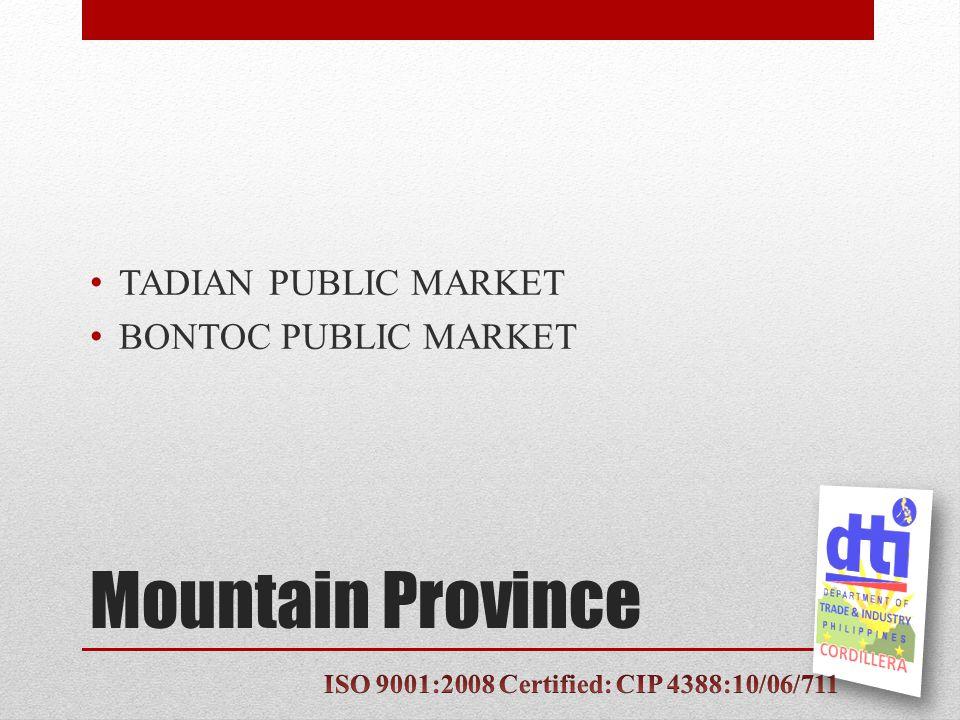 Mountain Province TADIAN PUBLIC MARKET BONTOC PUBLIC MARKET