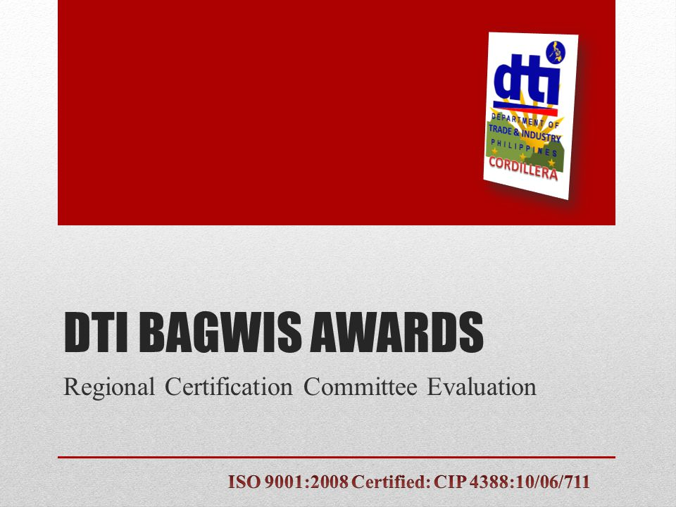 DTI BAGWIS AWARDS Regional Certification Committee Evaluation