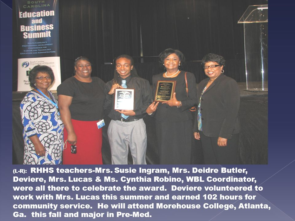 (L-R): RHHS teachers-Mrs. Susie Ingram, Mrs. Deidre Butler, Deviere, Mrs.