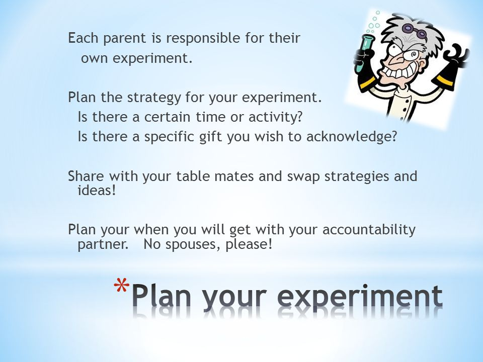 Each parent is responsible for their own experiment.
