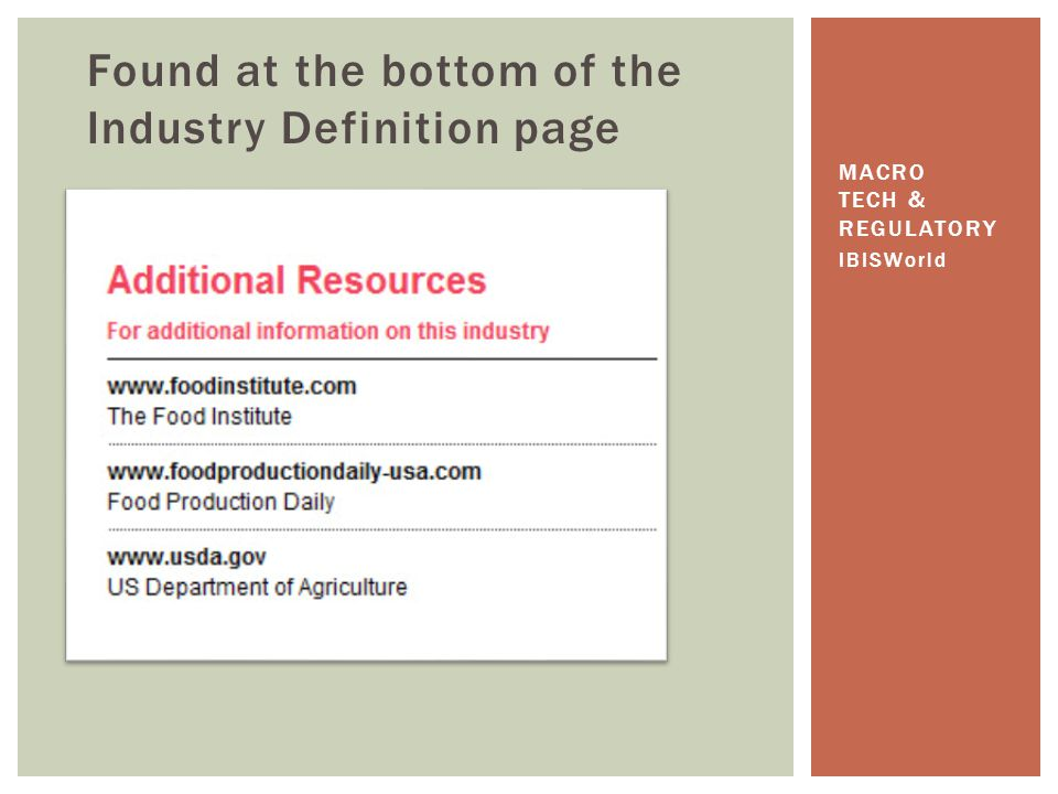 Found at the bottom of the Industry Definition page IBISWorld MACRO TECH & REGULATORY