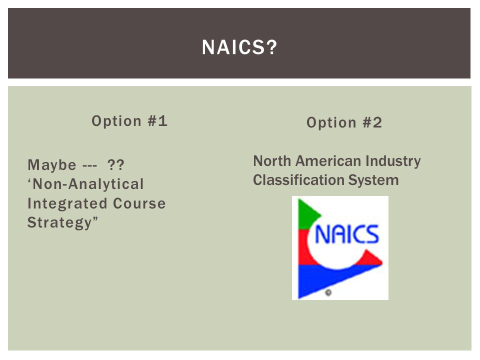 Option #1 Option #2 Maybe --- . 'Non-Analytical Integrated Course Strategy NAICS.