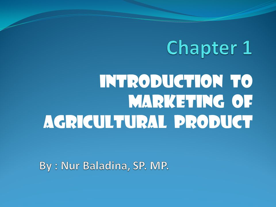 Introduction to Marketing of Agricultural Product