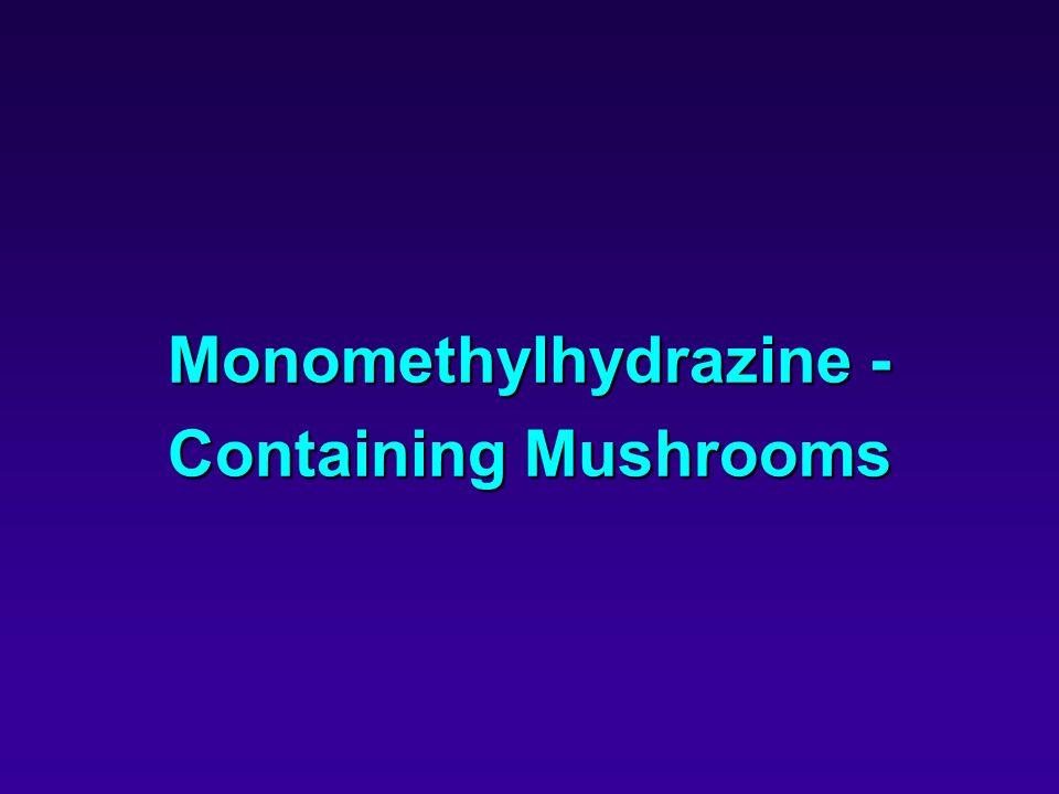 Monomethylhydrazine - Containing Mushrooms
