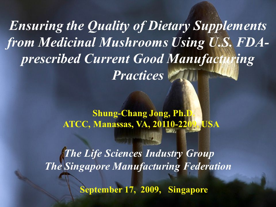 Ensuring the Quality of Dietary Supplements from Medicinal Mushrooms Using U.S.