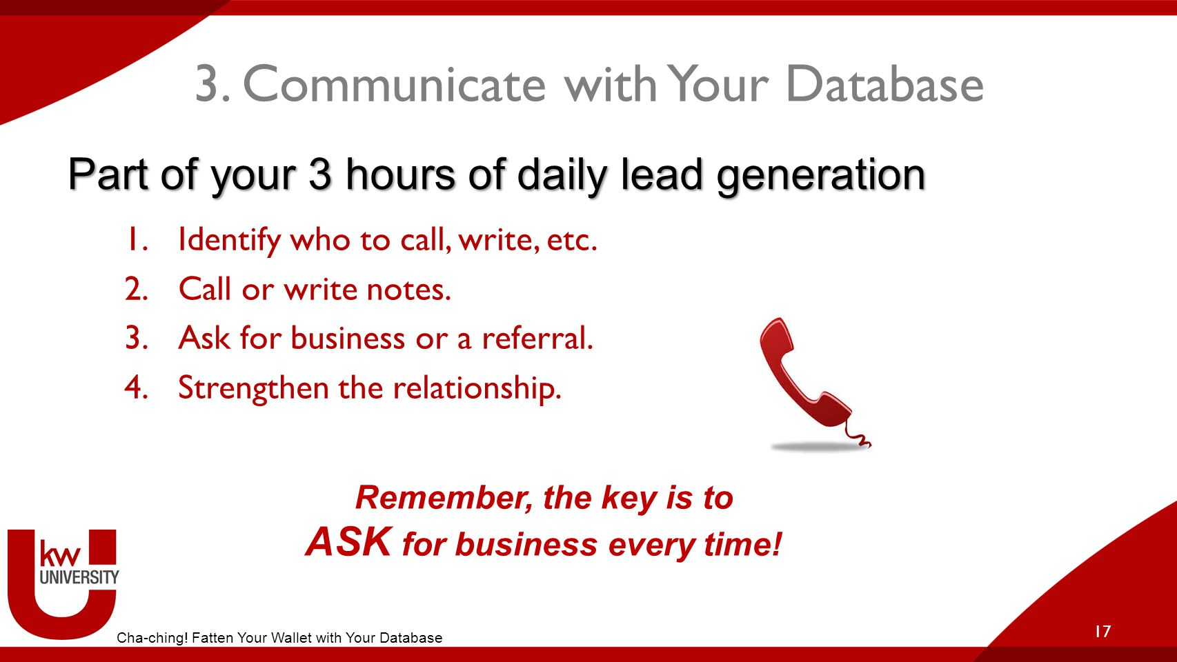 3. Communicate with Your Database 1.Identify who to call, write, etc.