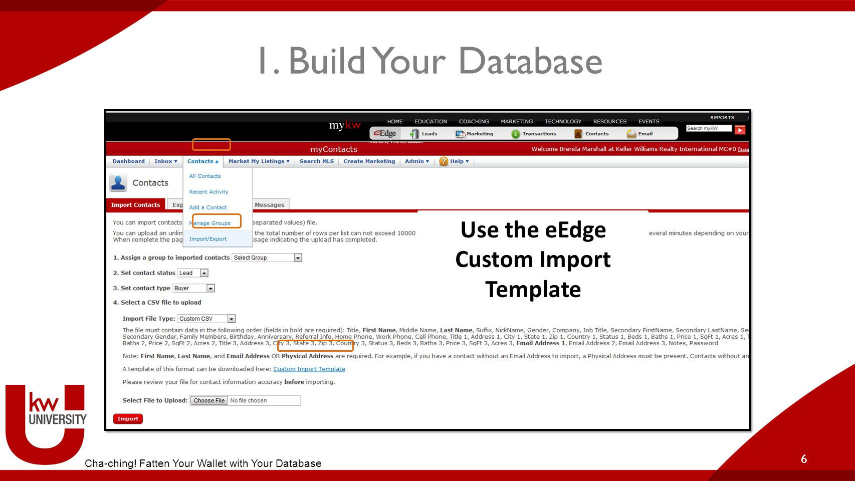 1. Build Your Database 6 Cha-ching.