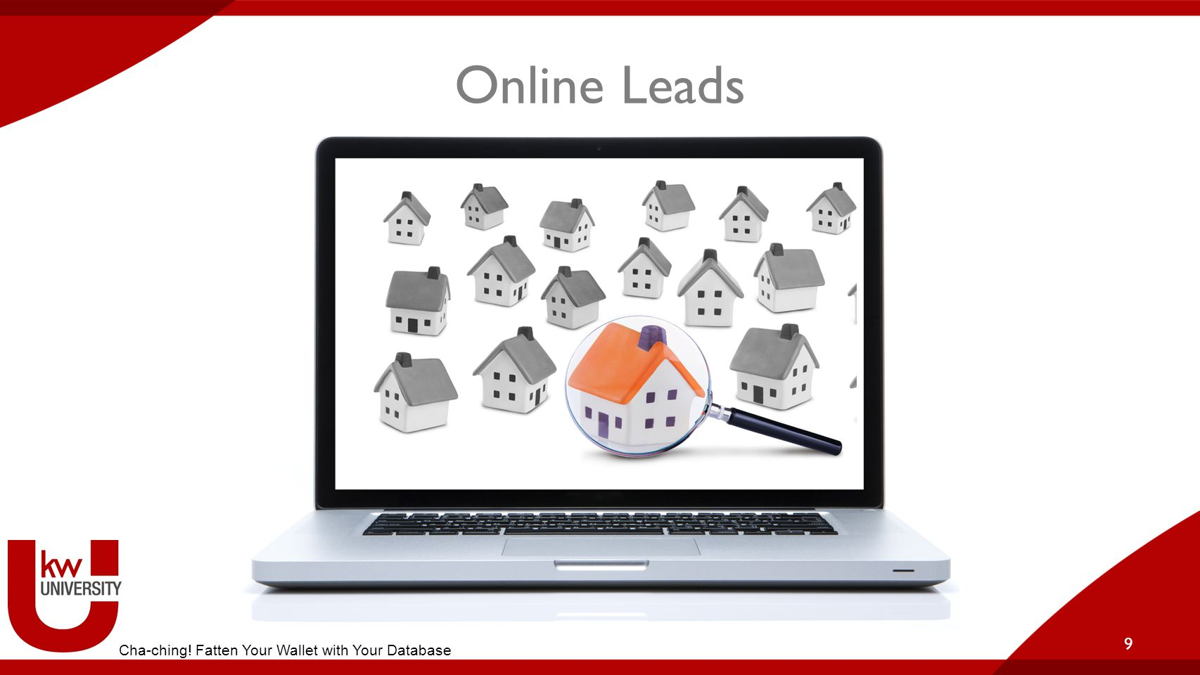Online Leads 9 Cha-ching! Fatten Your Wallet with Your Database