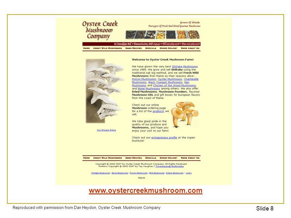 Slide 8 www.oystercreekmushroom.com Reproduced with permission from Dan Heydon, Oyster Creek Mushroom Company