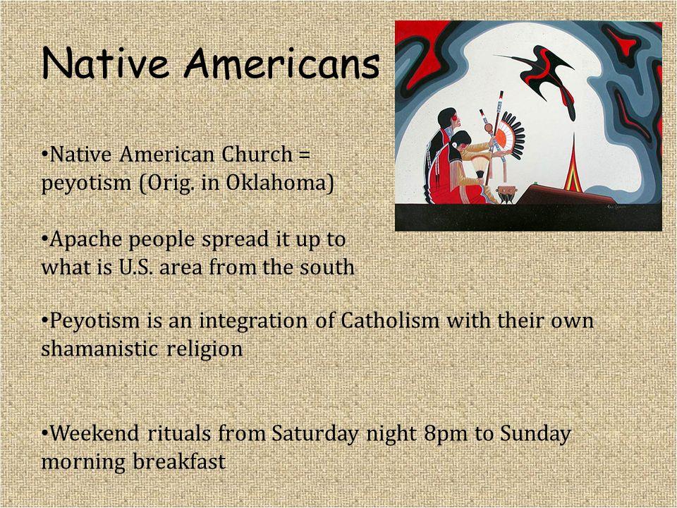 Native Americans Native American Church = peyotism (Orig.