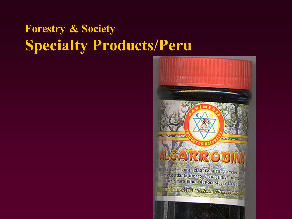Forestry & Society Specialty Products/Peru