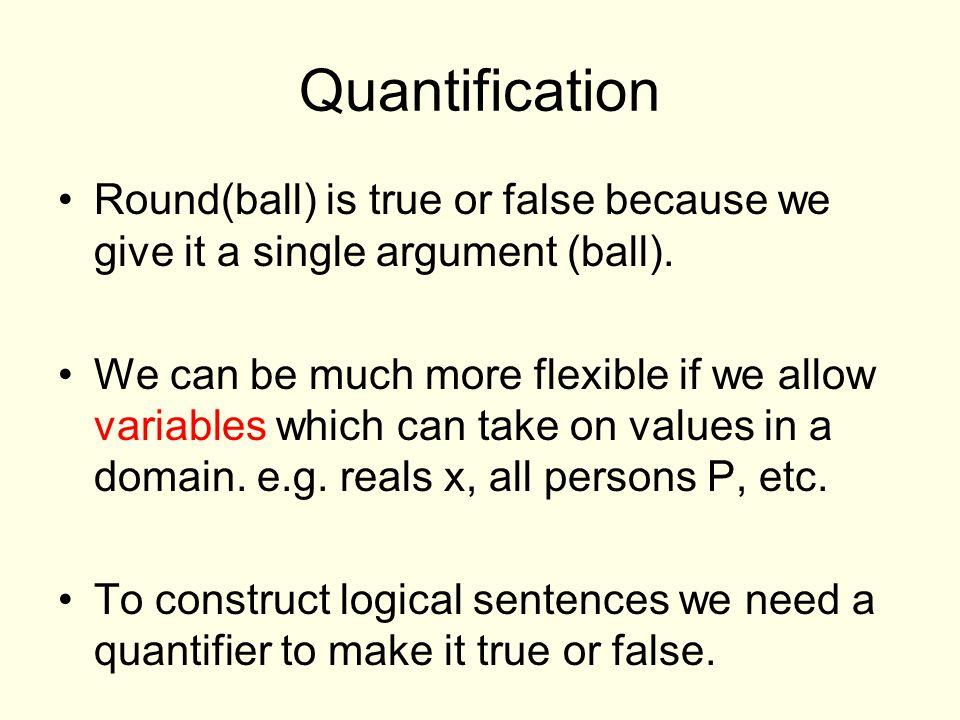 Quantifier Is the following true or false.