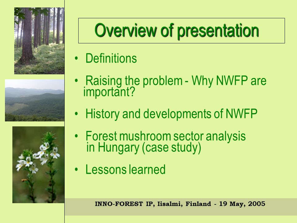 Overview of presentation Definitions Raising the problem - Why NWFP are important.