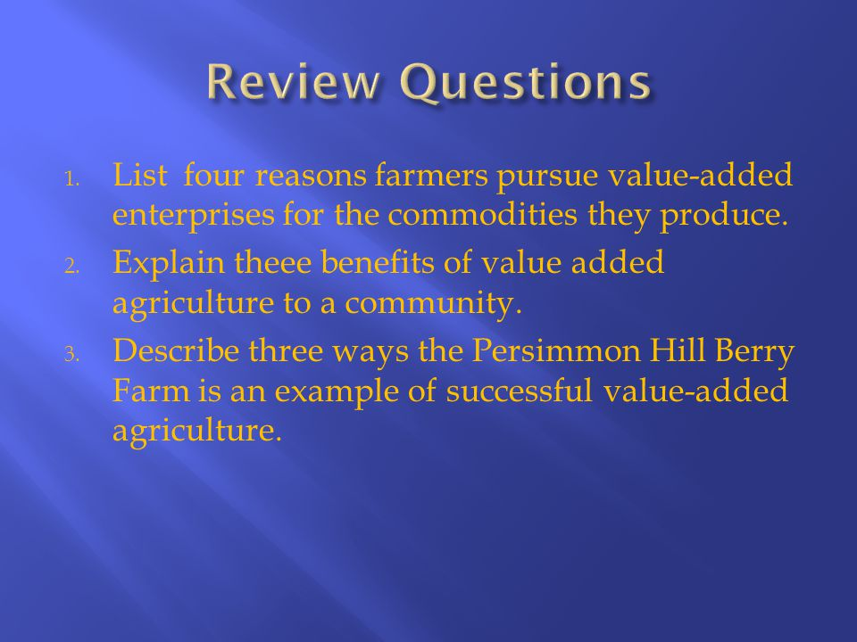 1. List four reasons farmers pursue value-added enterprises for the commodities they produce.
