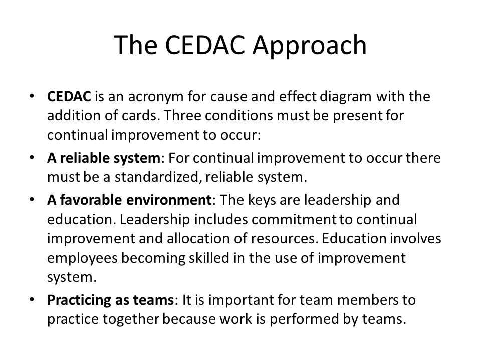 The CEDAC Approach CEDAC is an acronym for cause and effect diagram with the addition of cards.