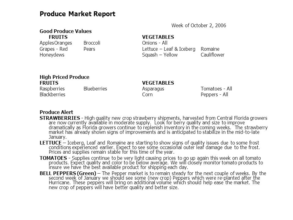 Produce Market Report Week of October 2, 2006 Good Produce Values FRUITSVEGETABLES ApplesOrangesBroccoliOnions - All Grapes - RedPearsLettuce – Leaf &