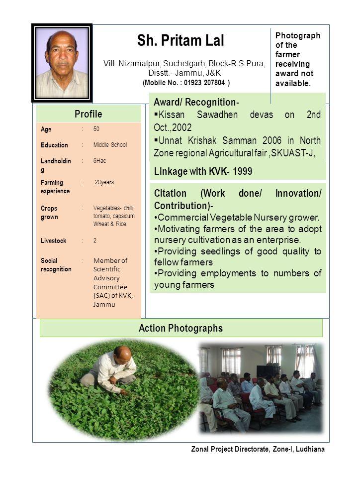no Sh. Pritam Lal Vill. Nizamatpur, Suchetgarh, Block-R.S.Pura, Disstt.- Jammu, J&K (Mobile No. : 01923 207804 ) Profile Age :50 Education :Middle Sch