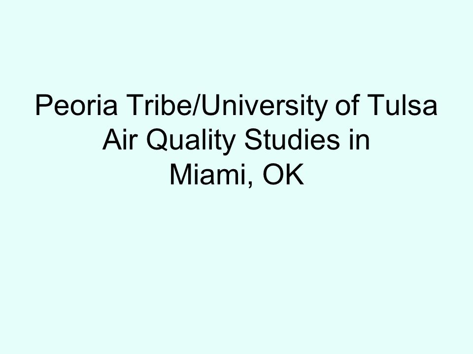 Peoria Tribe/University of Tulsa Air Quality Studies in Miami, OK