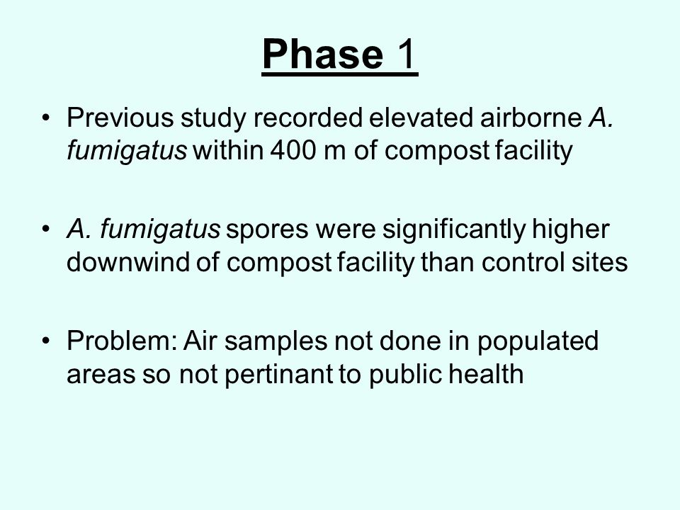 Phase 1 Previous study recorded elevated airborne A.