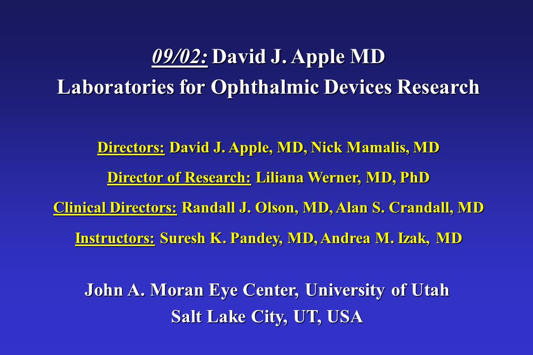 09/02: David J. Apple MD Laboratories for Ophthalmic Devices Research Directors: David J.