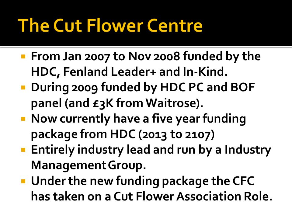  From Jan 2007 to Nov 2008 funded by the HDC, Fenland Leader+ and In-Kind.