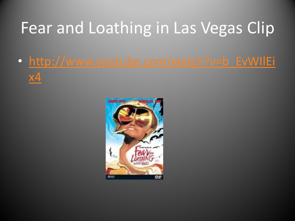 Fear and Loathing in Las Vegas Clip http://www.youtube.com/watch?v=b_EvWIlEi x4 http://www.youtube.com/watch?v=b_EvWIlEi x4
