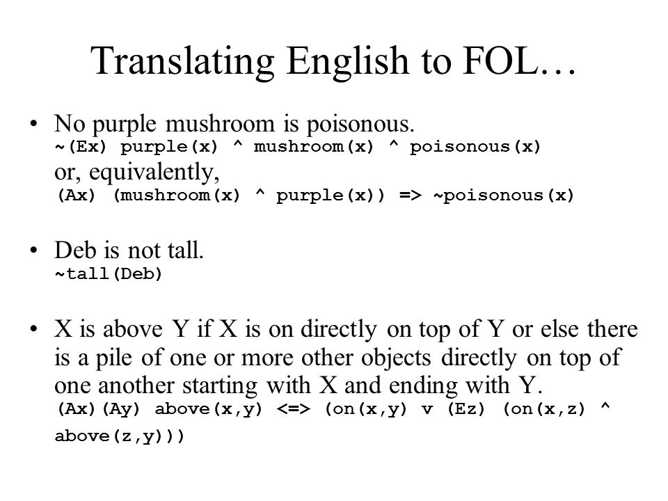Translating English to FOL… No purple mushroom is poisonous.