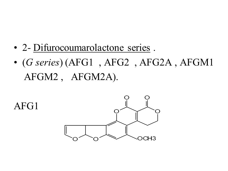 2- Difurocoumarolactone series. (G series) (AFG1, AFG2, AFG2A, AFGM1 AFGM2, AFGM2A). AFG1