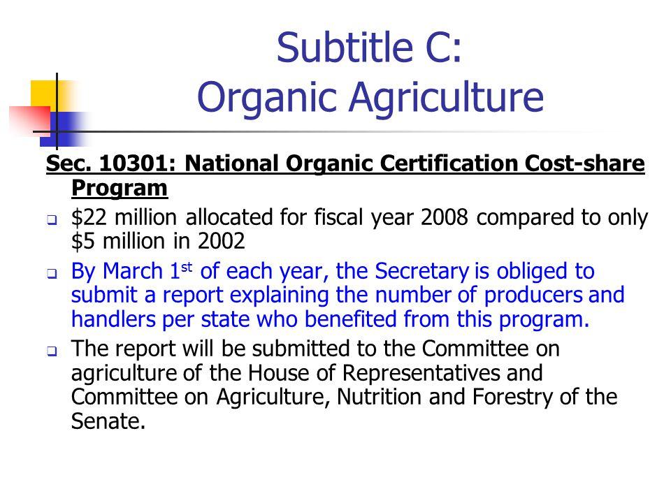 Subtitle C: Organic Agriculture Sec.