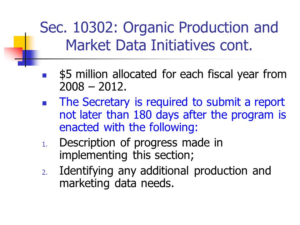 Sec.10302: Organic Production and Market Data Initiatives cont.